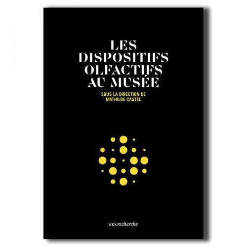 Les Dispositifs olfactifs au musée - Mathilde Castel